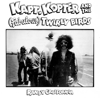 Randy California ~ 1972 ~ Kapt. Kopter and the (Fabulous) Twirly Birds