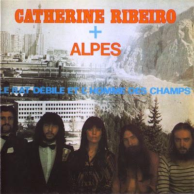 Catherine Ribeiro + Alpes ~ 1974 ~ Le Rat Débile Et L'homme Des Champs