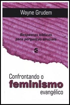 confrontando o feminismo evangelico2