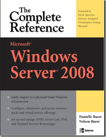 Microsoft Windows Server 2008, The Complete Reference (2008)