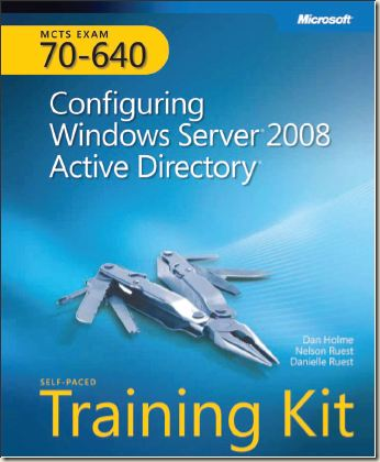 MS Press - MCTS Self Paced Training Kit Exam 70-640 Configuring Windows Server 2008 Active Directory (2008)