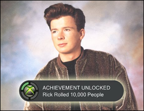 I'm never gonna give you up, Rick Astley.