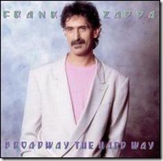 Zappa_Broadway_The_Hard_Way