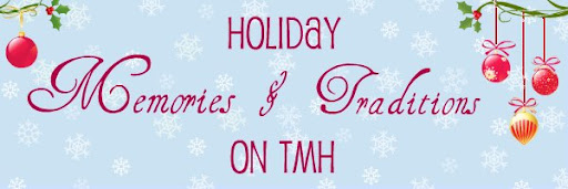 Post image for Holiday Memories and Traditions With Kim