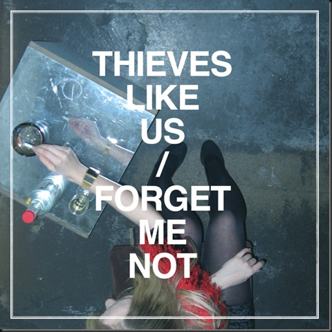 Thieves Like Us - Forget Me Not cover