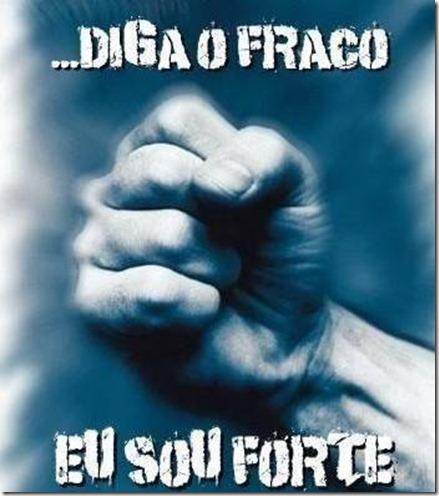 diga_o_fraco_eu_sou_forte