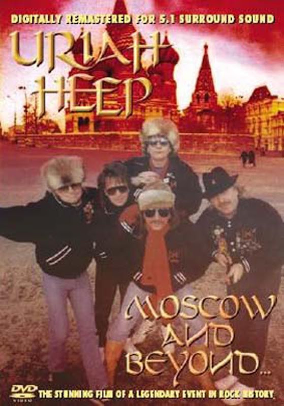 Uriah Heep - Moscow and Beyond ... 2002 Video Re-release Live in Moscow 1987