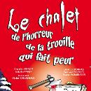 LE CHALET DE L'HORREUR DE LA TROUILLE QUI FAIT PEUR | Patricia Levrey