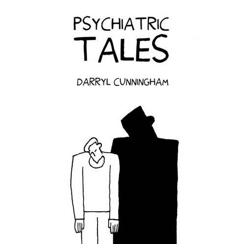 Psychiatric Tales by Darryl Cunningham