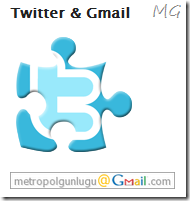 Twitter & Gmail: İkisi bir arada..