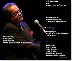 ZÉ RODRIX - Papo de Músico (USP FM) - 8, 15 e 22-3-2009