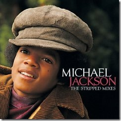 MICHAEL JACKSON - The Stripped Mixes