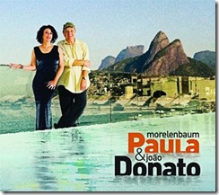 PAULA MORELAMBAUM e JOÃO DONATO