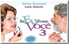 blg-pd-pl-humor-politica-dilma-e-lula-se-eu-fosse-voce-2