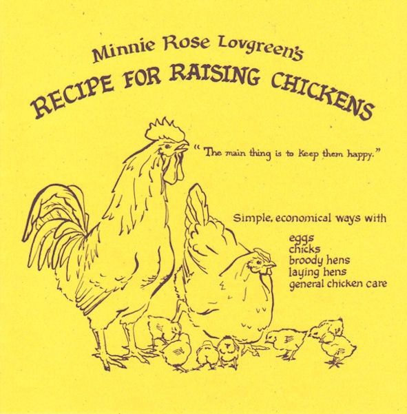 Minnie Rose Lovgreen's Recipe for Raising Chickens