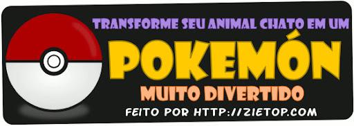 Transforme seu animal chato em um divertido pokemon