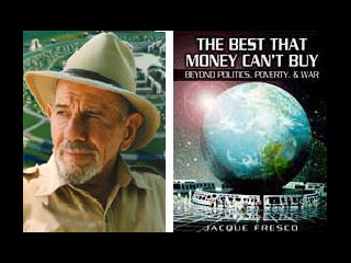 The Best That Money Can't Buy, by Jacque Fresco