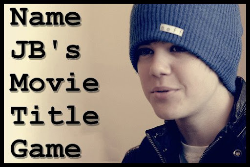 Name Justin Bieber3D Movie Title Game