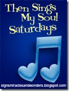 Then Sings My Soul Saturday