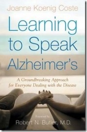 Learning to speak Alzheimer's by Joanne Koenig Coste