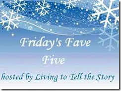 Friday's Fave Five @ Living to Tell the Story-1