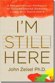 I&#39;m Still Here by John Zeisel Ph.D.