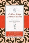 Coffee Shop Conversations by Dale and Jonalyn Fincher