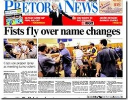 Pretoria News Front Page report Oct 23 2008 Name Change Meeting Fights