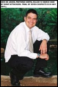 De Jager Hein 28 Pretoria North murder 13March2008 by seven attackers