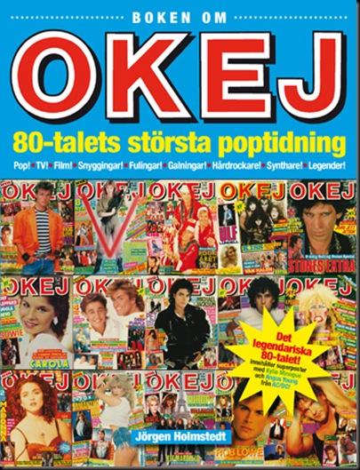 holmstedt-jorgen-okej-80-talets-storsta-poptidning