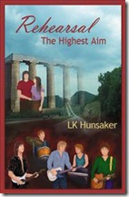 Rehearsal The Highest Aim by LK Hunsaker