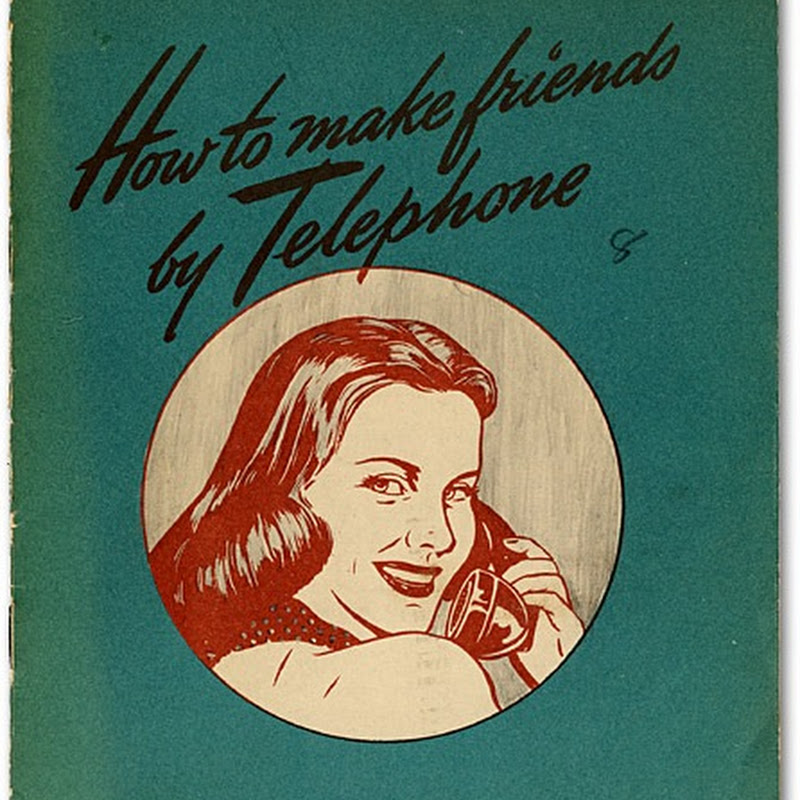 How to make friends by Telephone – A guide from the 1940's
