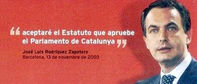 Apoyaré la reforma del estatuto de Cataluña que apruebe el Parlamento de Cataluña. Zapatero