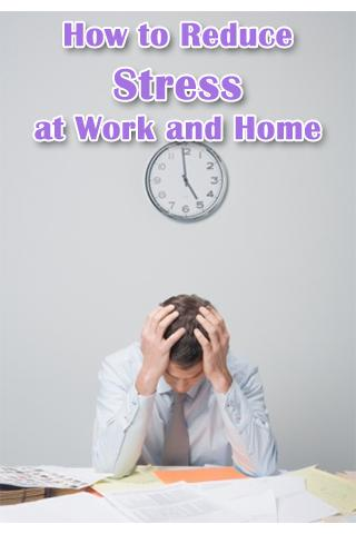 Reduce Stress at Work and Home