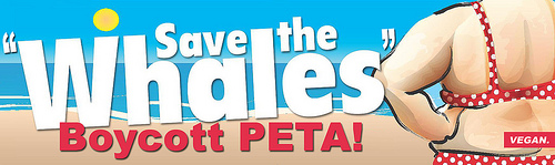 Save the Whales. Boycott PETA. Vegan.