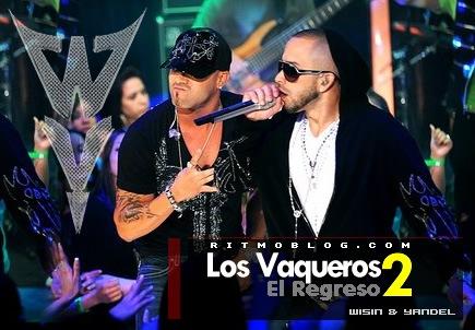 Los Vaqueros 2 El Regreso - Wisin y Yandel