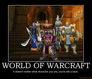 world-of-warcraft-demotivational-poster-1213833506