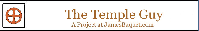 The Temple Guy: A Project at JamesBaquet.com