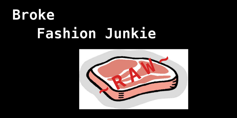 fashion junkie raw
