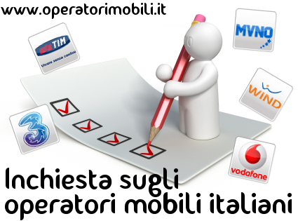 Inchiesta sugli operatori mobili italiani: a voi la parola!