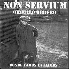 Non_Servium-Orgullo_Obrero-Frontal[1]