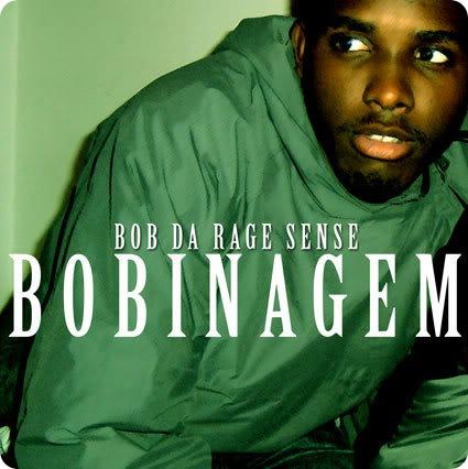 Bob Da Rage Sense - Bobinagem [2004]
