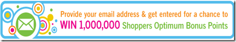 image Register your email you could win 1,000,000Shoppers Optimum points