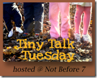 Tiny Talk Tuesday Fall 09