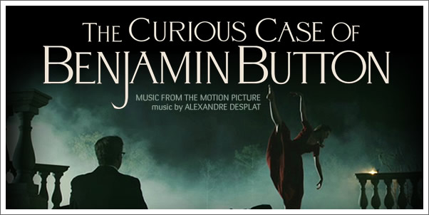 The Curious Case of Benjamin Button (Soundtrack) by Alexandre Desplat - Reviewed
