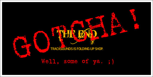 Gotcha! The End - Tracksounds to Shut Down.