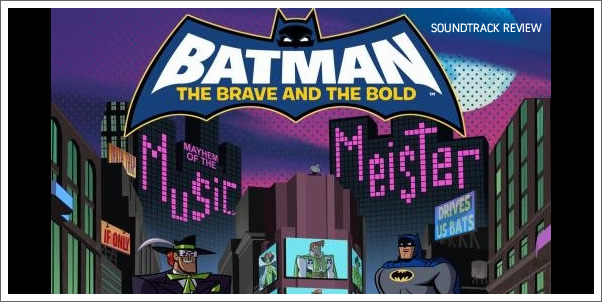 Mayhem of the Music Meister (Batman: The Brave and the Bold) Soundtrack Review