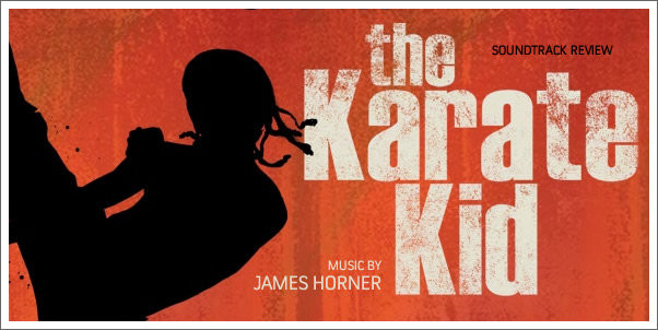 The Karate Kid (2010) (Soundtrack) by James Horner - Review