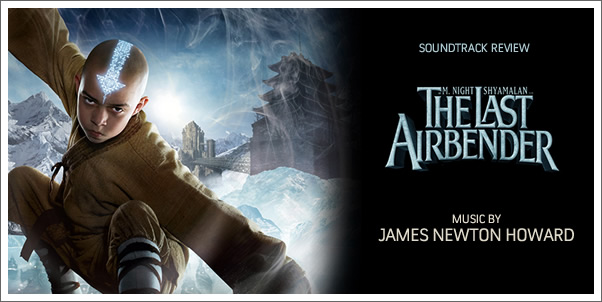 The Last Airbender (Soundtrack) by James Newton Howard - Review