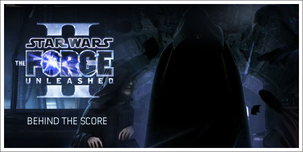 Behind the Score:  The Force Unleashed 2